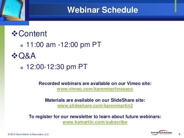 Webinar Schedule Content   11:00 am -12:00 pm PT  Q&A   12:00-12:30 pm PT Recorded webinars are available on our Vimeo...