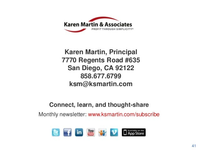 For Further Questions  Karen Martin, Principal 7770 Regents Road #635 San Diego, CA 92122 858.677.6799 ksm@ksmartin.com Co...