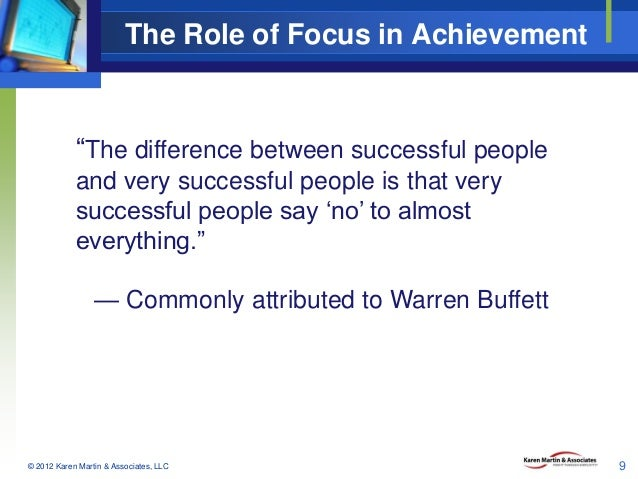 """The Role of Focus in Achievement  """"The difference between successful people and very successful people is that very succes..."""