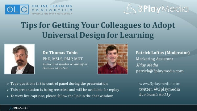 Tips for Getting Your Colleagues to Adopt Universal Design for Learning Dr. Thomas Tobin PhD, MSLS, PMP, MOT Author and sp...