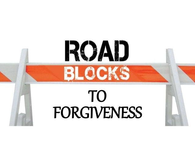 TO FORGIVENESS