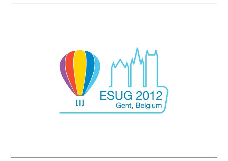 For the twitters:  #Esug2012