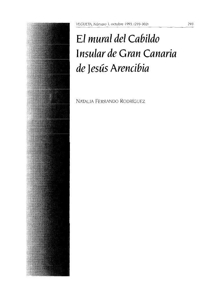 VECUETA,Número l . octubre 1993, (293-302)   293    EI mural del Cabildo Insular de Gran Canaria de JesúsArencibia