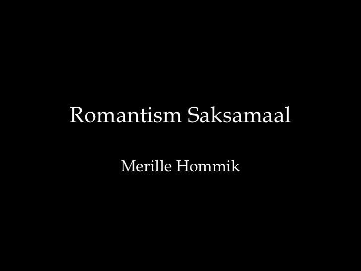 Romantism Saksamaal    Merille Hommik