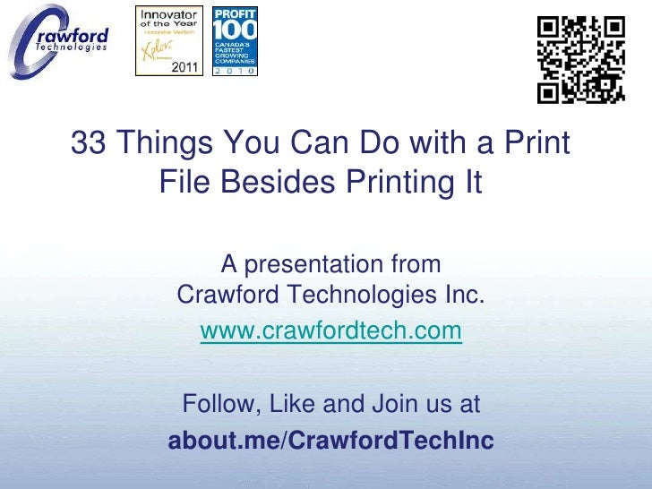 33 Things You Can Do with a Print File Besides Printing It<br />A presentation fromCrawford Technologies Inc.<br />www.cra...