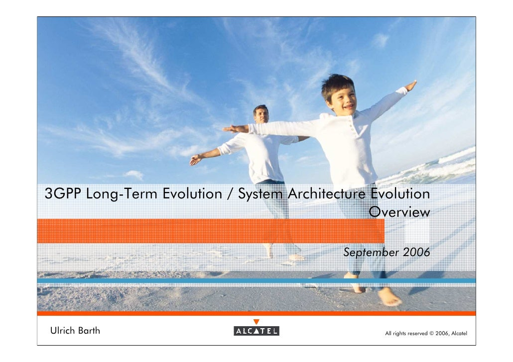 3GPP Long-Term Evolution / System Architecture Evolution                                                Overview          ...
