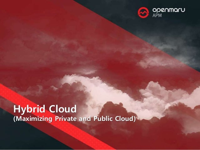 Hybrid Cloud (Maximizing Private and Public Cloud)