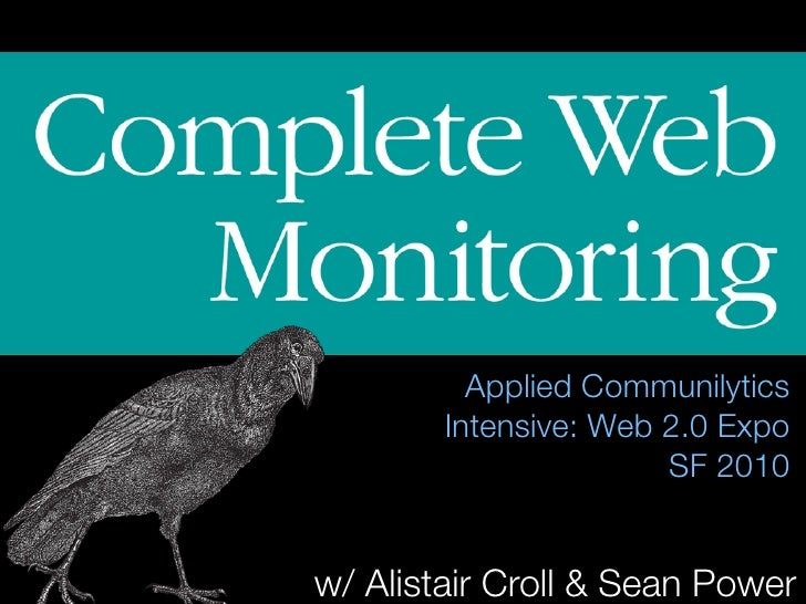 Applied Communilytics         Intensive: Web 2.0 Expo                        SF 2010   w/ Alistair Croll & Sean Power