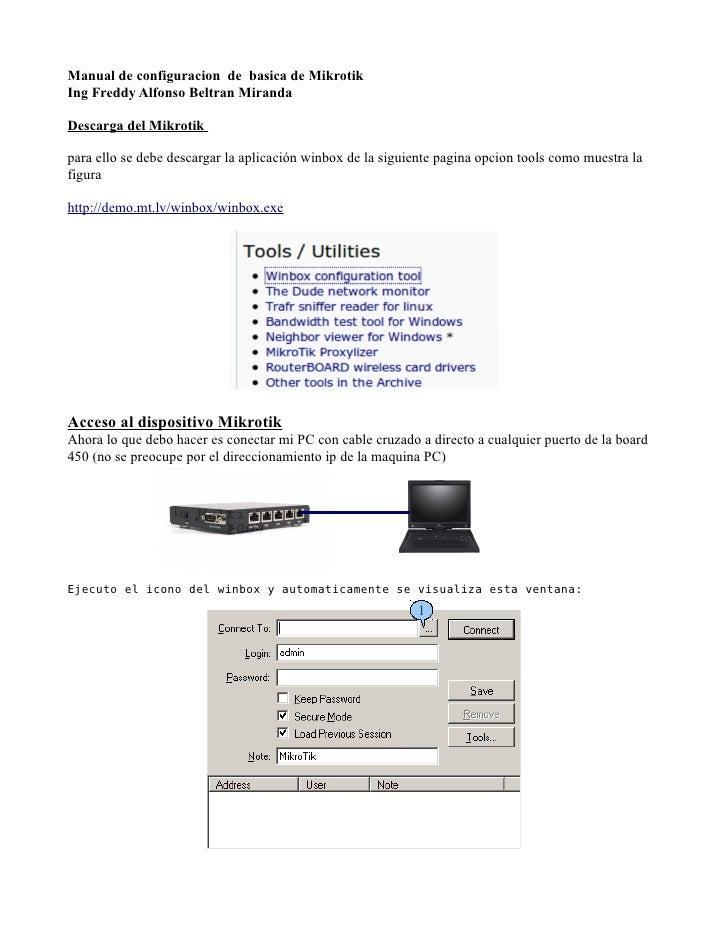 Manual de configuracion de basica de MikrotikIng Freddy Alfonso Beltran MirandaDescarga del Mikrotikpara ello se debe desc...