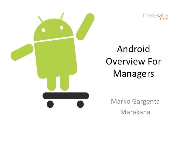 Android   Overview  For    Managers     Marko  Gargenta      Marakana