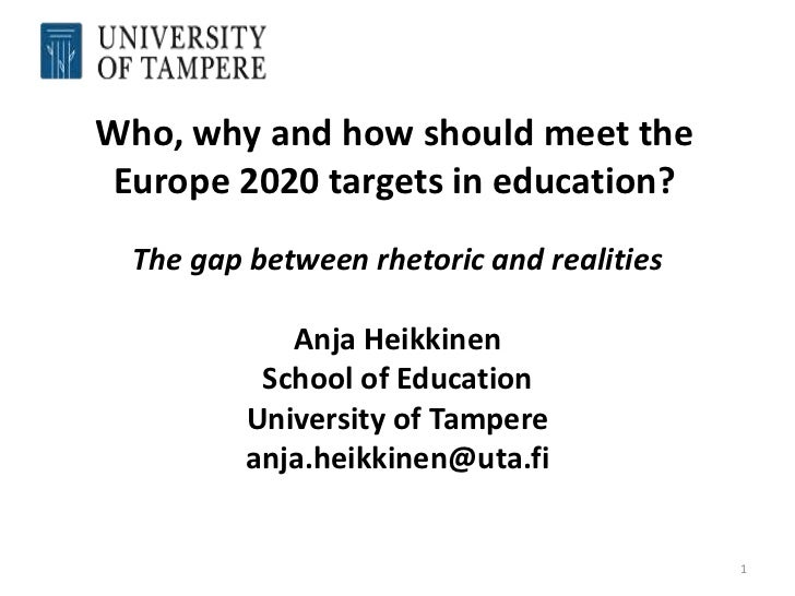 Who, why and how should meet the Europe 2020 targets in education?  The gap between rhetoric and realities             Anj...