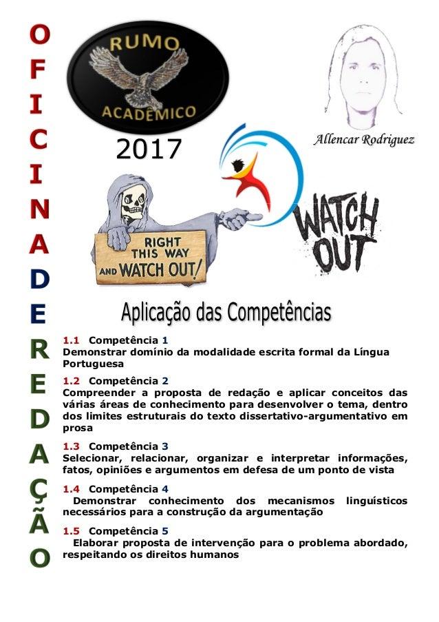 1.1 Competência 1 Demonstrar domínio da modalidade escrita formal da Língua Portuguesa 1.2 Competência 2 Compreender a pro...