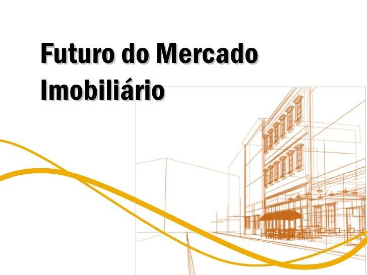 Futuro do Mercado Imobiliário
