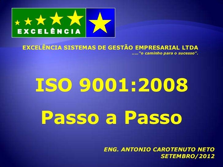 """EXCELÊNCIAEXCELÊNCIA SISTEMAS DE GESTÃO EMPRESARIAL LTDA                            .....""""o caminho para o sucesso"""".   ISO..."""