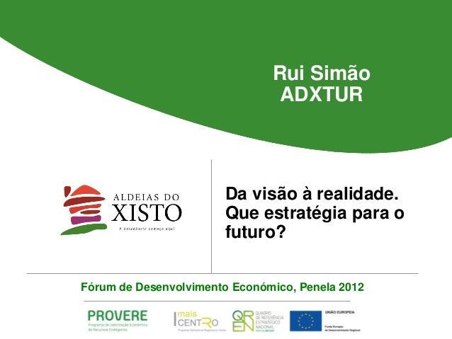 Rui Simão                               ADXTUR                       Da visão à realidade.                       Que estra...