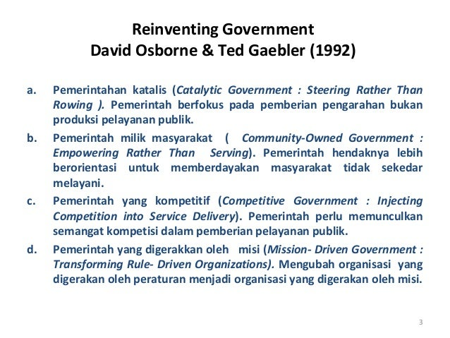 reinventing government Reinventing government details the most revolutionary idea of our time-an idea whose time has come its authors give proof positive that government does not have to.