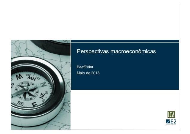 Perspectivas macroeconômicasBeefPointMaio de 2013
