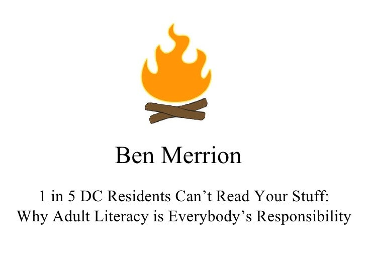 Ben Merrion 1 in 5 DC Residents Can't Read Your Stuff: Why Adult Literacy is Everybody's Responsibility