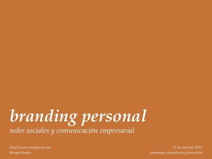 branding personalredes sociales y comunicación empresarialhttp://www.cesargarcia.com                                21 de ...