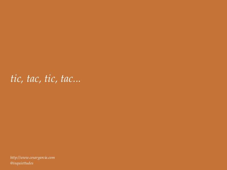 tic, tac, tic, tac...http://www.cesargarcia.com@inquiettudes