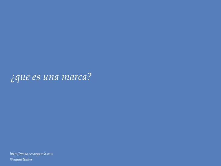 ¿que es una marca?http://www.cesargarcia.com@inquiettudes