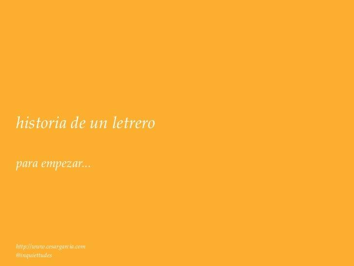 historia de un letreropara empezar...http://www.cesargarcia.com@inquiettudes