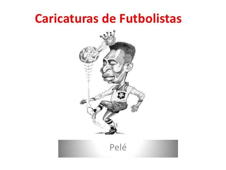 Caricaturas de Futbolistas<br />Pelé<br />
