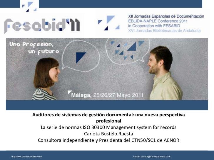 Auditores de sistemas de gestión documental: una nueva perspectiva profesionalLa serie de normas ISO 30300 Management syst...