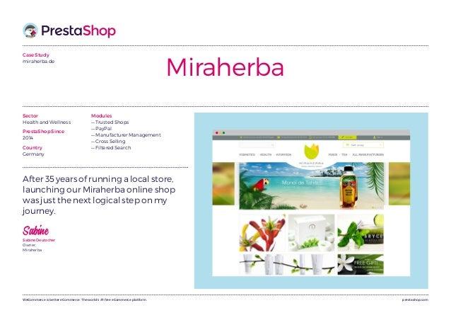 prestashop.comWeCommerce is better eCommerce. The world's #1 free eCommerce platform. Case Study miraherba.de Miraherba Af...