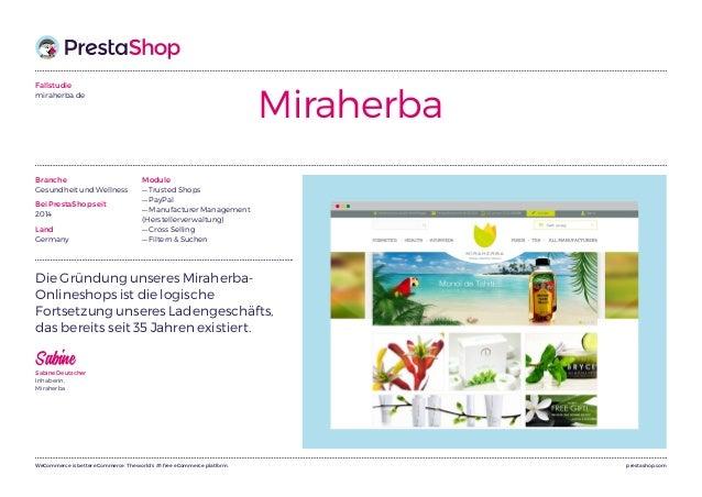 prestashop.comWeCommerce is better eCommerce. The world's #1 free eCommerce platform. Fallstudie miraherba.de Miraherba Di...
