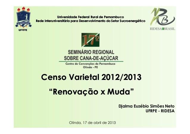 """UFRPEUFRPEUFRPEUFRPECenso Varietal 2012/2013""""Renovação x Muda""""Censo Varietal 2012/2013""""Renovação x Muda""""Universidade Feder..."""