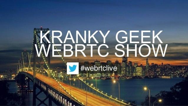 KRANKY GEEK WEBRTC SHOW #webrtclive