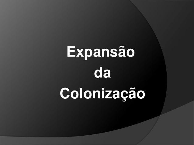 Expansão    daColonização