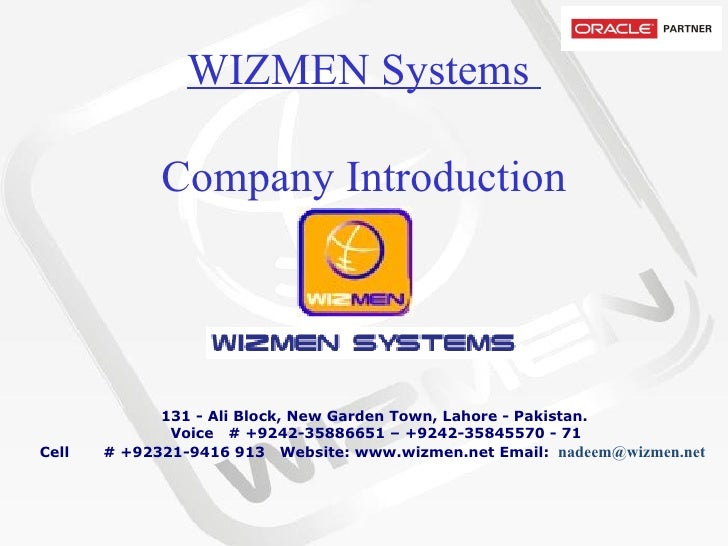 WIZMEN Systems  Company Introduction           131 - Ali Block, New Garden Town, Lahore - Pakistan.   Voice   # +9242-3588...
