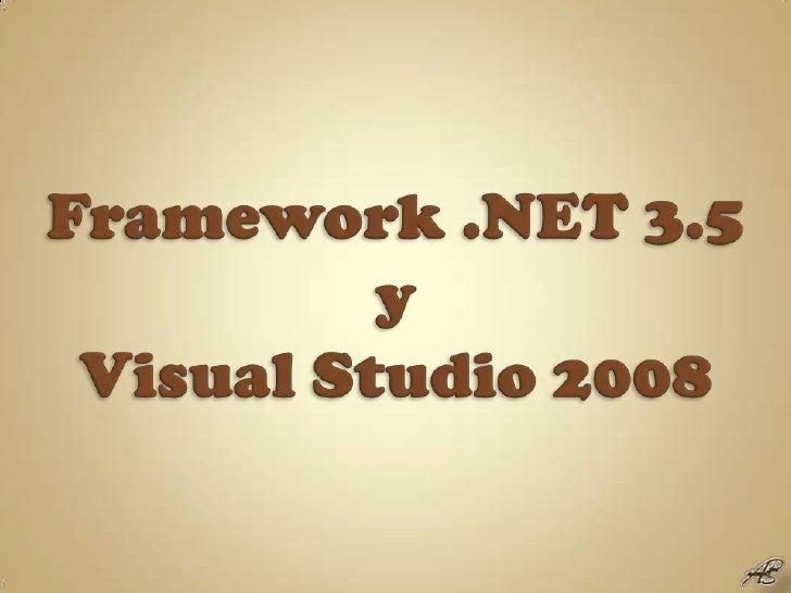 Framework .NET 3.5 y Visual Studio 2008<br />