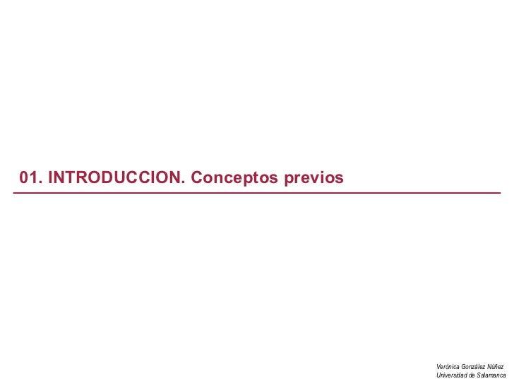 01. INTRODUCCION. Conceptos previos                                      Verónica González Núñez                          ...