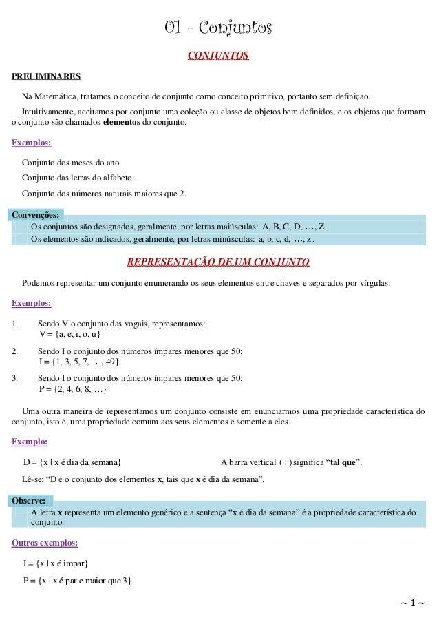 01 - Conjuntos CONJUNTOS PRELIMINARES Na Matemática, tratamos o conceito de conjunto como conceito primitivo, portanto sem...