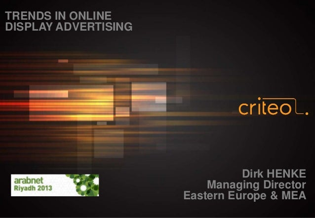 TRENDS IN ONLINE DISPLAY ADVERTISING  Dirk HENKE Managing Director Eastern Europe & MEA