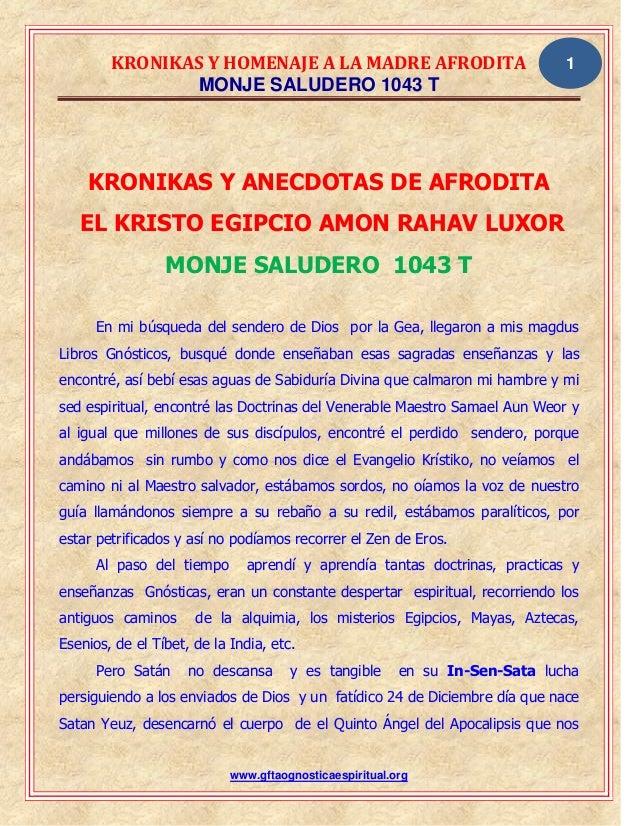 KRONIKAS Y HOMENAJE A LA MADRE AFRODITA MONJE SALUDERO 1043 T www.gftaognosticaespiritual.org 1 KRONIKAS Y ANECDOTAS DE AF...