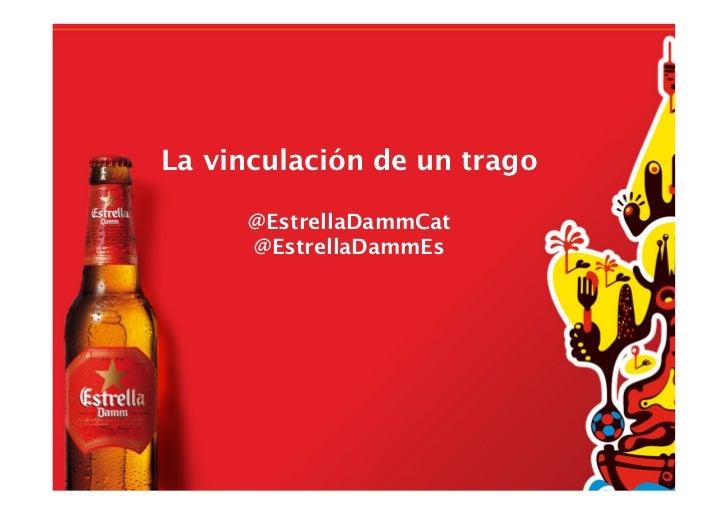La vinculación de un trago      @EstrellaDammCat      @EstrellaDammEs