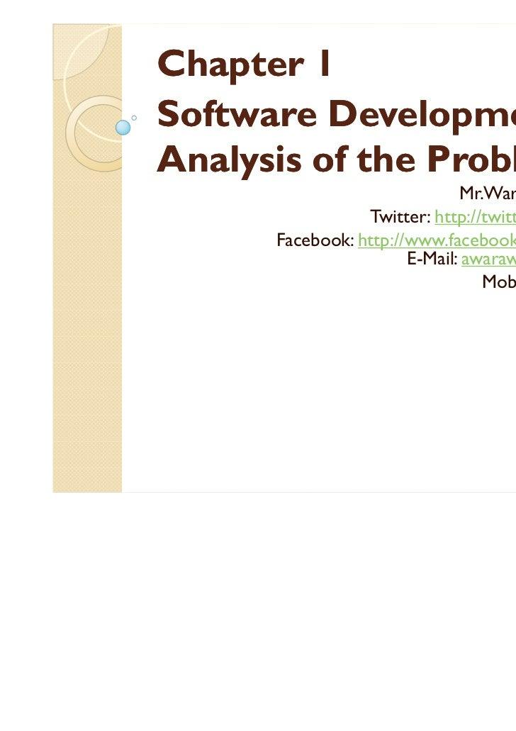 Chapter 1Software Development andAnalysis of the Problem                             Mr.Warawut Khangkhan                T...