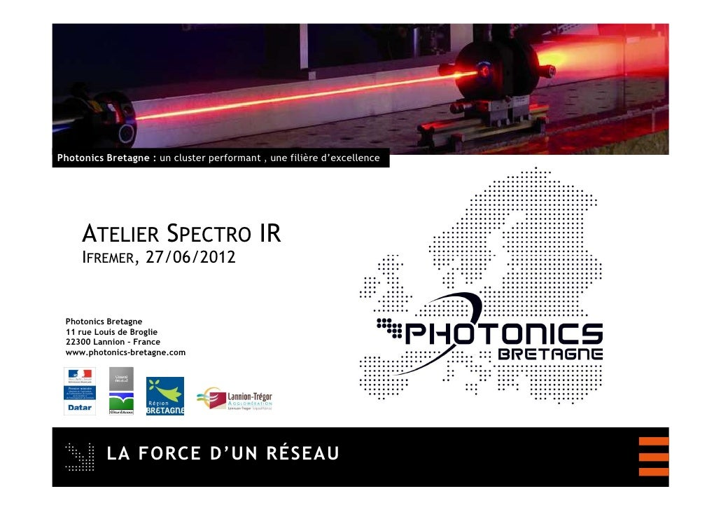 Photonics Bretagne : un cluster performant , une filière d'excellence     ATELIER SPECTRO IR     IFREMER, 27/06/2012 Photo...