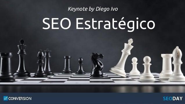 Keynote by Diego Ivo SEO Estratégico
