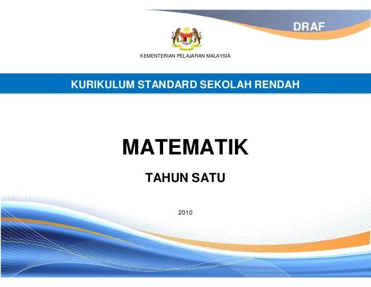 DRAF          KEMENTERIAN PELAJARAN MALAYSIAKURIKULUM STANDARD SEKOLAH RENDAH       MATEMATIK           TAHUN SATU        ...