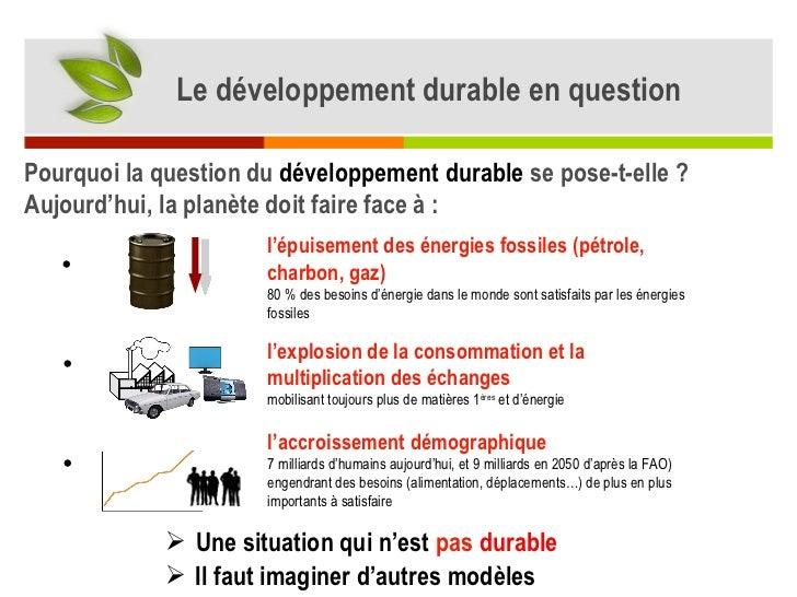 Pourquoi  la question du  développement durable  se pose-t-elle ? <ul><li>Il faut imaginer d'autres modèles </li></ul><ul>...