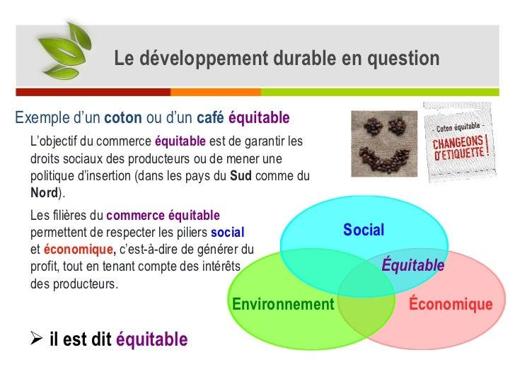 Exemple d'un  coton  ou d 'un  café   équitable   Économique Environnement Social L'objectif du commerce   équitable   est...