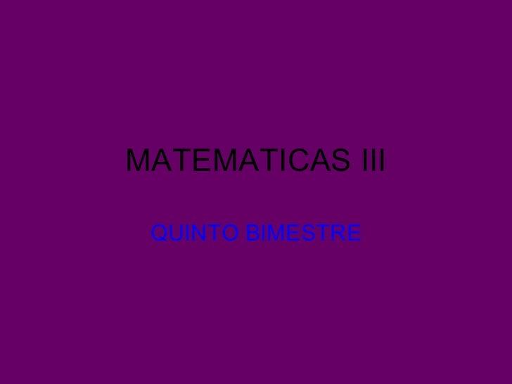 MATEMATICAS III QUINTO BIMESTRE