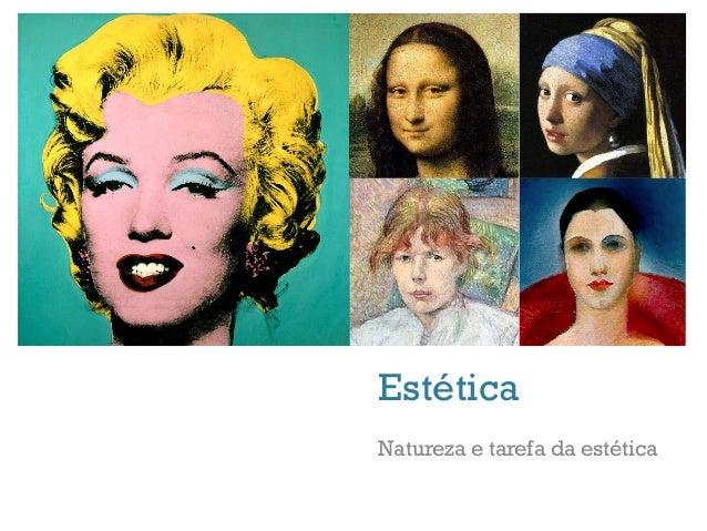 +    Estética    Natureza e tarefa da estética