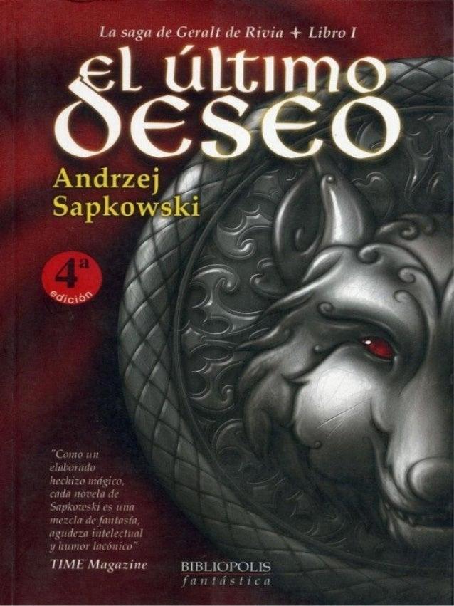 Andrzej Sapkowski  El último deseo La saga de Geralt de Rivia Libro I Traducción de José María Faraldo BIBLIÓPOLIS fantást...