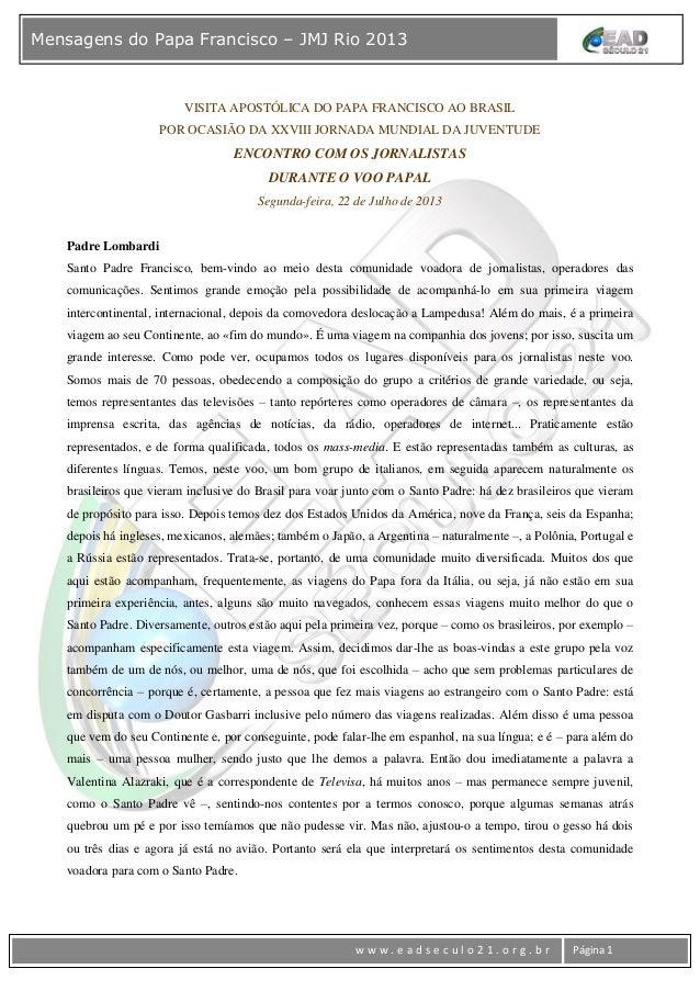 www w w w . e a d s e c u l o 2 1 . o r g . b r Página 1 Mensagens do Papa Francisco – JMJ Rio 2013 VISITA APOSTÓLICA DO P...